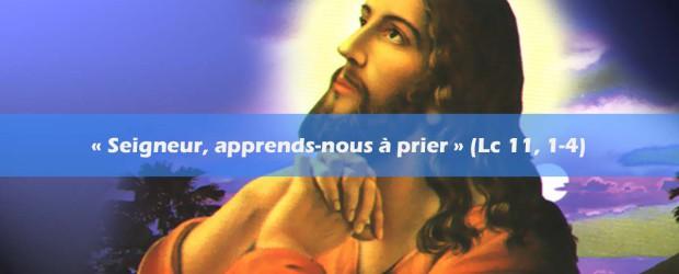 La Prière du « Notre Père » (Luc 11,1-4) - Sedifop