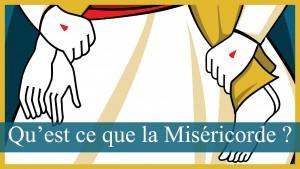 qu'est ce que la Miséricorde
