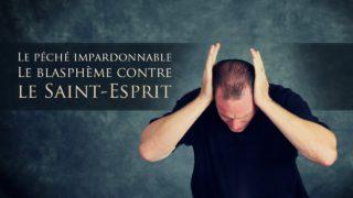 Qu'est-ce que le péché contre l'Esprit ?