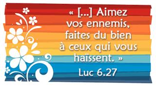 Mardi 19 juin : Aimez vos ennemis (Mt 5,43-48)